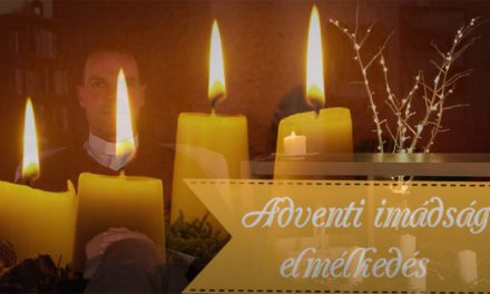 ADVENTI ELMÉLKEDÉS, IMA DECEMBER 22. 20:00